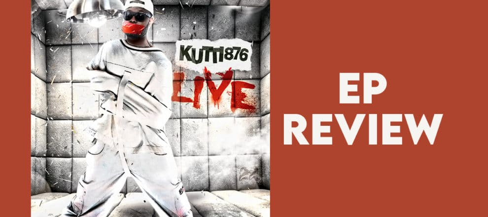 Kutti876 – Live – The Ep Review